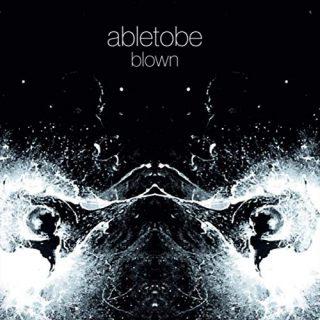 Abletobe - Blown (2020)