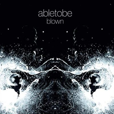 Abletobe - Blown (2020)