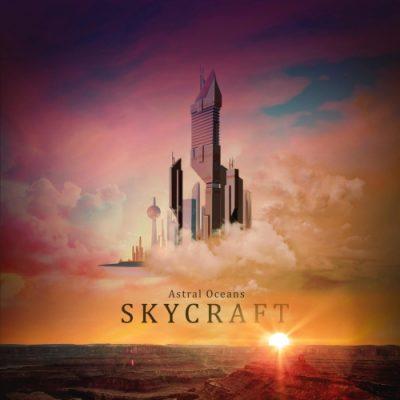 Astral Oceans - Skycraft (2020)