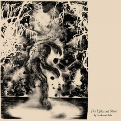 Carnivorous Bells - The Upturned Stone (2020)