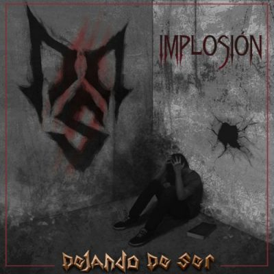 Dejando De Ser - Implosión (2020)