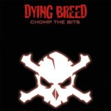 Dying Breed - Chomp the Bits (2020)
