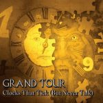 Grand Tour - Сlосks Тhаt Тiсk (Вut Nеvеr Таlk) (2019) 320 kbps
