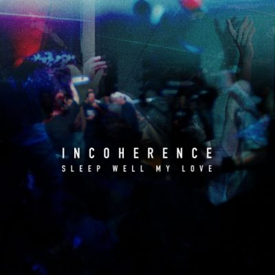 Incoherence - Sleep Well My Love (EP) (2020)