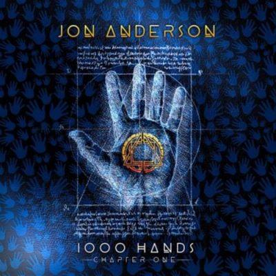 Jon Anderson [ex-Yеs] - 1000 Наnds: Сhарtеr Оnе (2019)