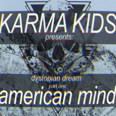 Karma Kids - Dystopian Dream, Pt. One: American Mind (2020)