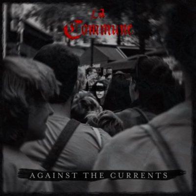 La Commune - Against the Currents (2020)