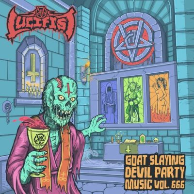 Lucifist - Goatslaying Devil Party Music, Vol. 666 (2020)