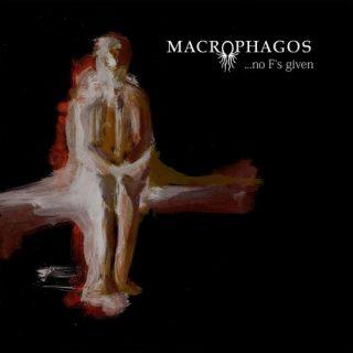 Macrophagos - ...No F's Given (2020)