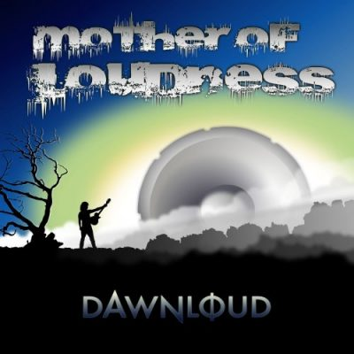 Mother Of Loudness - Dawnloud (2020)