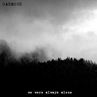 Oakmord - We Were Always Alone (2020)