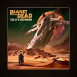 Planet of the Dead - Fear of a Dead Planet (2020) 320 kbps