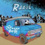 Raaul - Stoner Pop (2020) 320 kbps