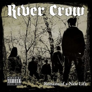 River Crow - Remains Of A New Life (2020)