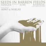 Seeds In Barren Fields - Sånger Som Rämnar (2020)