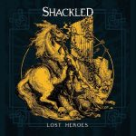 Shackled - Lost Heroes (2020) 320 kbps