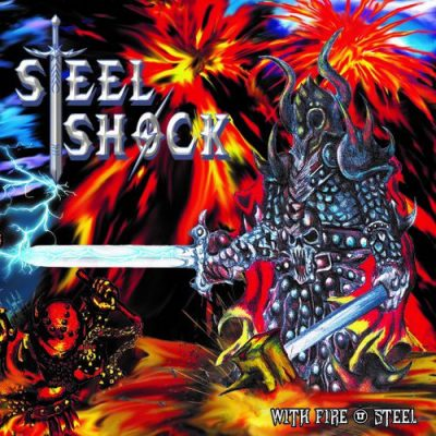 Steel Shock - With Fire & Steel (2019)
