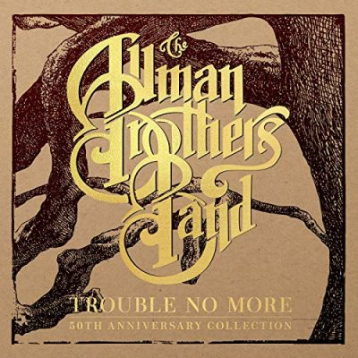 The Allman Brothers Band - Trouble No More: 50th Anniversary Collection (2020)