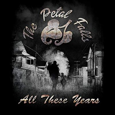 The Petal Falls - All These Years (2020)