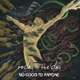 Today Is The Day - No Good To Anyone (2020)