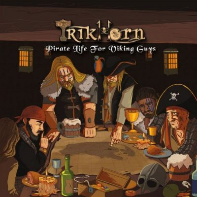 Trikhorn - Pirate Life For Viking Guys (2020)