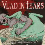 Vlad In Tears - Dead Stories Of Forsaken Lovers (2020) 320 kbps
