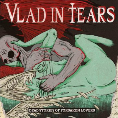 Vlad In Tears - Dead Stories Of Forsaken Lovers (2020)