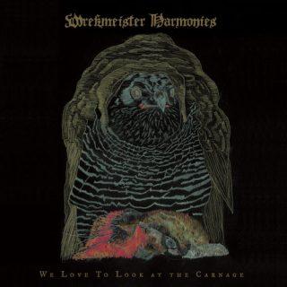 Wrekmeister Harmonies - We Love to Look at the Carnage (2020)