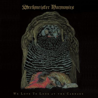 Wrekmeister Harmonies - We Love to Look at the Carnage (2020)