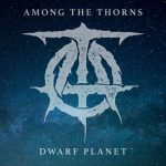 Among the Thorns - Dwarf Planet (EP) (2020) 320 kbps