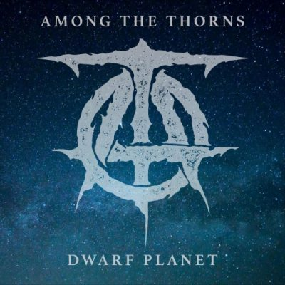 Among the Thorns - Dwarf Planet (EP) (2020)