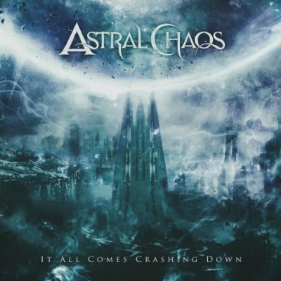 Astral Chaos - It All Comes Crashing Down (EP) (2020)