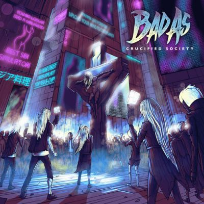 BAD AS - Crucified Society (2020)