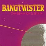 Bangtwister - The Moon On A Stick (2001) 320 kbps