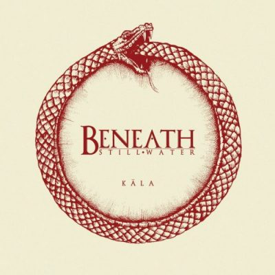 Beneath Still Water - Kāla (2020)