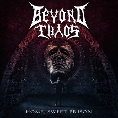 Beyond Chaos - Home, Sweet Prison (2020)
