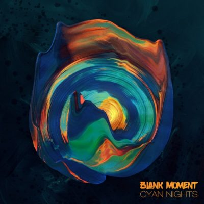 Blank Moment - Cyan Nights (2020)