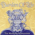 Burden of Life - The Makeshift Conqueror (2020) 320 kbps