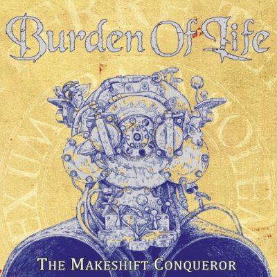 Burden of Life - The Makeshift Conqueror (2020)