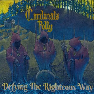 Cardinals Folly - Defying the Righteous Way (2020)
