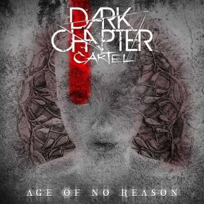 Dark Chapter Cartel - Age Of No Reason (2020)