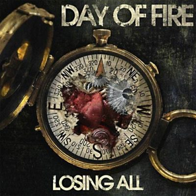 Day Of Fire - Lоsing Аll (2010)