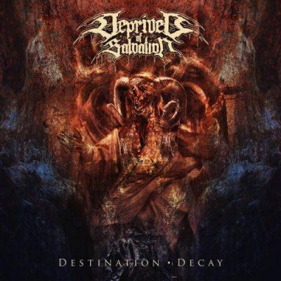 Deprived Of Salvation - Destination : Decay (2020)