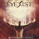 Eyexist - Celebrated Chaos (2020) 320 kbps