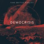 Fake British Nihilist - Democrisis (2020) 320 kbps