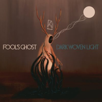 Fool's Ghost - Dark Woven Light (2020)