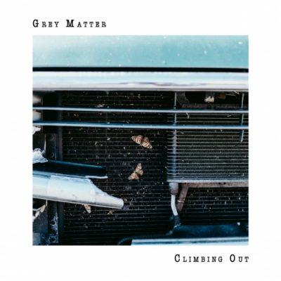 Grey Matter - Climbing Out (2020)