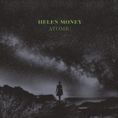 Helen Money - Atomic (2020)