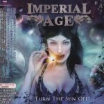 Imperial Age - Тurn Тhе Sun Оff! [Jараnеsе Еditiоn] (2012) [2018] 320 kbps