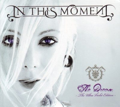 In This Moment - Тhе Drеаm (2СD) [Тhе Ultrа Viоlеt Еditiоn] (2009)